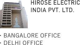 HIROSE ELECTRIC (INDIA) PVT. LTD.・BANGALORE OFFICE・DELHI OFFICE