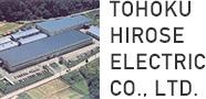TOHOKU HIROSE ELECTRIC CO.,LTD.