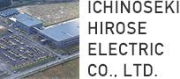 ICHINOSEKI HIROSE ELECTRIC., CO., LTD.