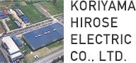 KORIYAMA HIROSE ELECTRIC CO., LTD.